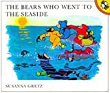 The Bears Who Went to the Seaside (Picture Puffin) (0140501118) by Gretz, Susanna