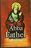Abba Father: Developing our Relationship with God the Father