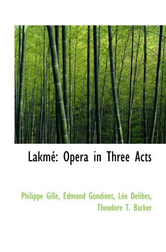 Lakmé: Opera in Three Acts