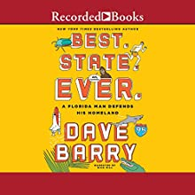 Best. State. Ever.: A Florida Man Defends His Homeland Audiobook by Dave Barry Narrated by Dick Hill