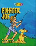 Fighter Joe: The Fish of Which Dreams Are Made