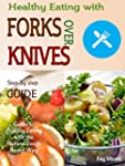 Healthy Eating with Forks Over Knives...