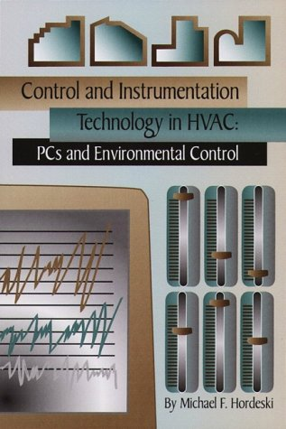 Control and Instrumentation Technology in Hvac: PCs and Environmental Controls