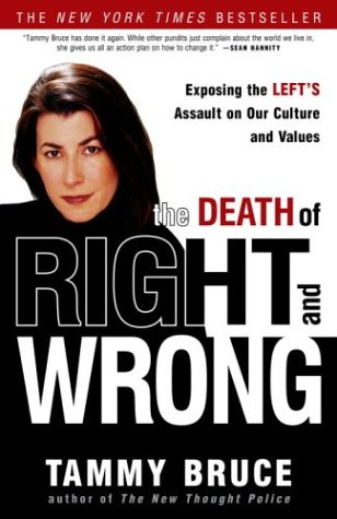 The Death of Right and Wrong: Exposing the Left
