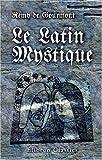 echange, troc Remy de Gourmont - Le latin mystique: Les poètes de l\'antiphonaire et la symbolique au moyen âge. Préface de J.-K. Huysmans