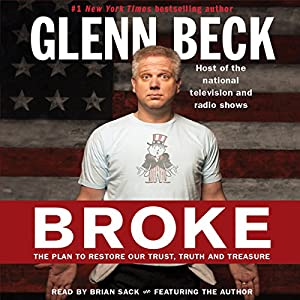 Broke: The Plan to Restore Our Trust, Truth and Treasure | [Glenn Beck, Kevin Balfe]