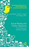 img - for Social Media and Public Relations: Fake Friends and Powerful Publics (Routledge New Directions in Public Relations & Communication Research) book / textbook / text book