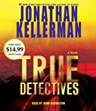 True Detectives: A Novel (Jonathan Kellerman)