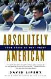 Absolutely American: Four Years at West Point (1400076935) by David Lipsky