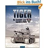 ZEITGESCHICHTE - Tiger - Die Geschichte einer legendären Waffe 1942-1945 - FLECHSIG Verlag