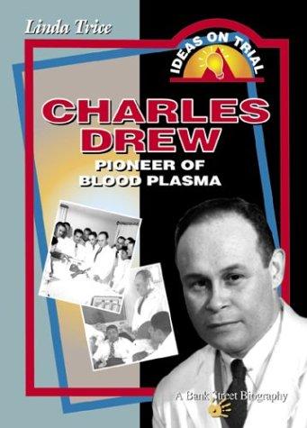 Charles Drew: Pioneer of Blood Plasma