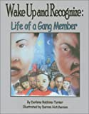 Wake Up and Recognize: Life of a Gang Member