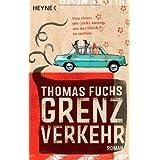 """Grenzverkehr: Romanvon """"Thomas Fuchs"""""""