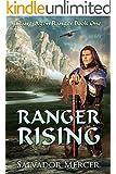 Ranger Rising: Claire-Agon Ranger Book 1 (Ranger Series)