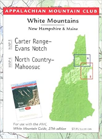 Carter Range-Evans Notch/North Country-Mahoosuc: White Mountain Guide Book written by Appalachian Mountain Club Books
