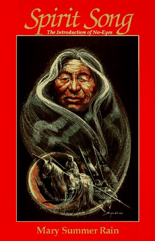 Spirit Song : The Introduction of No-Eyes, MARY SUMMER RAIN
