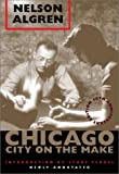Chicago: City on the Make: 50th Anniversary Edition, Newly Annotated (0226013855) by Algren, Nelson