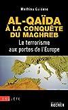 echange, troc Mathieu Guidère - Al-Qaïda à la conquête du Maghreb : Le terrorisme aux portes de l'Europe