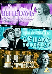 3 Leading Ladies of the Silver Screen, Vol. 2 (Of Human Bondage [1934] / Behave Yourself! [1951] / Home Town Story) [1951]) [DVD]