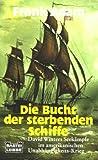 Die Bucht der sterbenden Schiffe title=