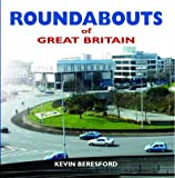 Kevin Beresford Roundabouts of Great Britain