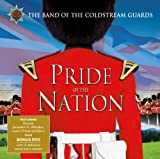 Pride of the Nation The Band Of The Coldstream Guards