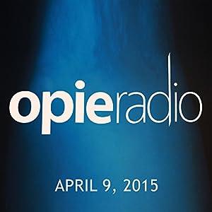 Opie and Jimmy, Michael Ian Black, Robert Kelly, Tom Papa, Iliza Shlesinger, and Burn Gorman, April 9, 2015 Radio/TV Program