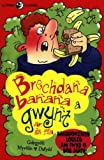 Brechdana Banana a Gwynt Ar Ol Ffa: Barddoniaeth Loerig am Fwyd O Bob Math (Llyfrau Lloerig) (Welsh Edition)