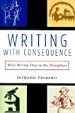 Writing with Consequence: What Writing Does in the Disciplines