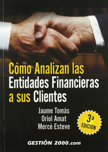 COMO ANALIZAN LAS ENTIDADES FINANCIERAS A SUS CLIENTES