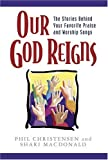 Our God Reigns (0825423694) by Christensen, Phil
