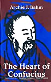 The Heart of Confucius (0875730213) by Archie J Bahm
