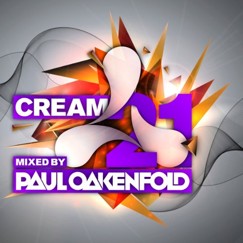 Paul Oakenfold - Cream 21 - Zortam Music