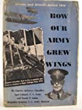 How Our Army Grew Wings: Airmen and Aircraft Before 1914