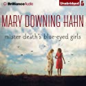 Mister Death's Blue-Eyed Girls (       UNABRIDGED) by Mary Downing Hahn Narrated by Nick Podehl, Kate Rudd
