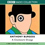 A Clockwork Orange [Dramatisation] | Anthony Burgess