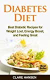 img - for Diabetes Diet: Best Diabetic Recipes for Weight Loss, Energy Boost, and Feeling Great (diabetic diet books, diabetic diet plans made simple, diabetic diet ... diet shakes, diabetic diet cookbook) book / textbook / text book