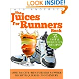 Juices for Runners: Juicer Recipes Diet and Nutrition Plan to Support Optimal Health Weight loss and Peformance Whilst Running and Jogging  Food for Fitness Series