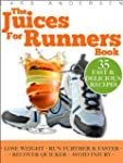 Juices for Runners: Juicer Recipes, D...