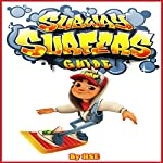 Subway Surfers Game Guide |  HSE