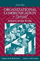 Organizational Communication for Survival Making Work Work by Richmond