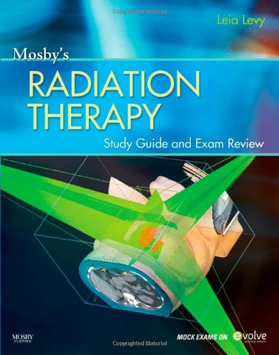 Mosby's Radiation Therapy Study Guide and Exam Review...