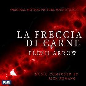La Freccia Di Carne (Original Motion Picture Soundtrack)