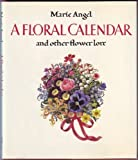 A Floral Calendar: And Other Flower Lore
