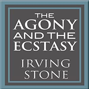 The Agony and the Ecstasy: A Biographical Novel of Michelangelo | [Irving Stone]