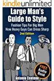 Large Man's Guide to Style: Fashion Tips for Big Men - How Heavy Guys Can Dress Sharp (English Edition)
