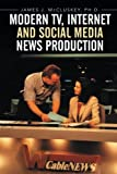 Modern TV, Internet and Social Media News Production