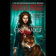 Cry Wolf (       UNABRIDGED) by Patricia Briggs Narrated by Holter Graham