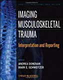 img - for Imaging Musculoskeletal Trauma: Interpretation and Reporting book / textbook / text book