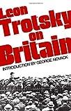 Leon Trotsky on Britain (0873488504) by Leon Trotsky